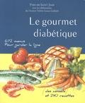 Yves de Saint Jean et Valérie Gouze-Gaillard - Le gourmet diabétique - 672 menus, 290 recettes de Catherine Gilles.