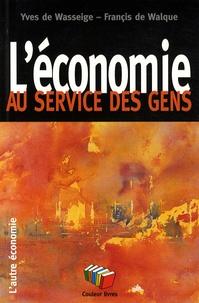 Yves De Wasseige et Françis De Walque - L'économie au service des gens.