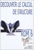 Yves Debard et Roger Do - Découvrir le calcul de structure avec le Progiciel RDM 6.