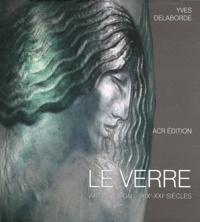 Yves Delaborde - Le verre, art & design XIXe-XXIe siècle - Coffret 2 volumes, Prologue ; Notices biographiques et lexique illustrés.