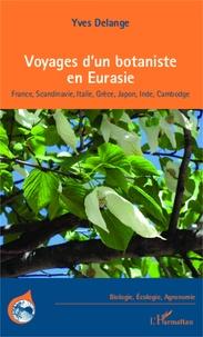 Goodtastepolice.fr Voyages d'un botaniste en Eurasie - France, Scandinavie, Italie, Grèce, Japon, Inde, Cambodge Image