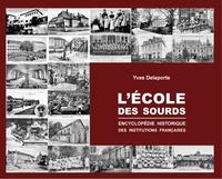Yves Delaporte - L'école des sourds - Encyclopédie historique des institutions françaises.