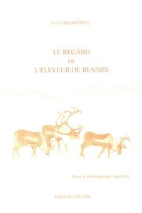 Yves Delaporte - Le regard de l'éleveur de rennes (Laponie norvégienne) - Essai d'anthropologie cognitive.