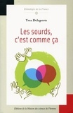 Yves Delaporte - Les sourds, c'est comme ça ! Ethnologie de la surdité-mutité.