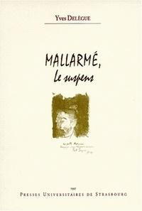 Yves Delègue - Mallarmé, le suspens.