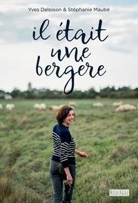 Yves Deloison et Stéphanie Maubé - Il était une bergère.