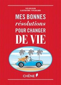 Yves Deloison - Mes bonnes résolutions pour changer de vie.