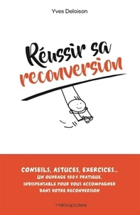 Yves Deloison - Réussir sa reconversion.