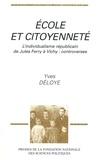 Yves Déloye - Ecole et citoyenneté - L'individualisme républicain de Jules Ferry à Vichy, controverses.
