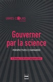 Yves Déloye et Olivier Ihl - Gouverner par la science : perspectives comparées.