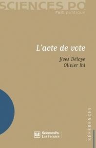 Yves Déloye et Olivier Ihl - L'acte de vote.