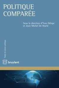 Yves Déloye et Jean-Michel De Waele - Politique comparée.