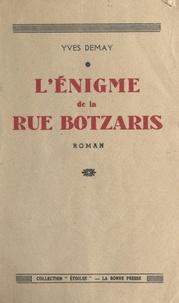 Yves Demay - L'énigme de la rue Botzaris.