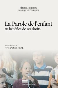 Yves Denéchère - De la parole de l'enfant au bénéfice de ses droits.