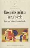 Yves Denéchère et David Niget - Droits des enfants au XXe siècle - Pour une histoire transnationale.