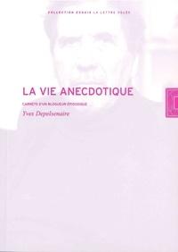 Yves Depelsenaire - La vie anecdotique - Carnets d'un blogueur épisodique.