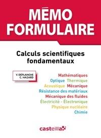 Yves Déplanche et Claude Hazard - Mémo formulaire - Calculs scientifiques fondamentaux.