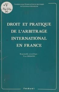 Yves Derains - Droit et pratique de l'arbitrage international en France.