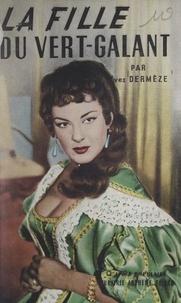 Yves Dermèze - La fille du Vert-Galant.