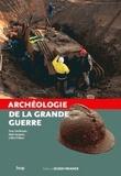 Yves Desfossés et Alain Jacques - Archéologie de la Grande Guerre.