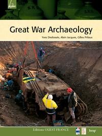 Yves Desfossés et Alain Jacques - Great War Archaeology.