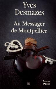 Yves Desmazes - Au messager de Montpellier.