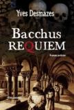 Yves Desmazes - Bacchus requiem.