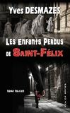 Yves Desmazes - Les enfants perdus de Saint Félix.