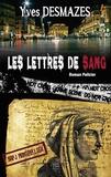 Yves Desmazes - Les lettres de sang.