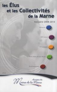 Yves Détraigne - Les élus et les collectivités de la Marne - Annuaire 2008-2014.
