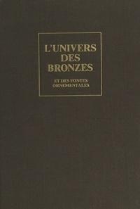 Yves Devaux et Maurice Rheims - L'univers des bronzes et des fontes ornementales - Chefs-d'œuvre et curiosités, 1850-1920.