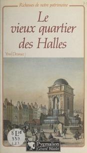 Yves Devaux - Le vieux quartier des Halles.