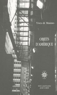 Yves Di Manno - Objets d'Amérique.
