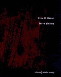 Yves Di Manno - Terre sienne.