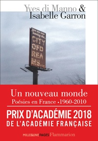 Yves Di Manno et Isabelle Garron - Un nouveau monde - Poésies en France 1960-2010, un passage anthologique.