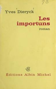 Yves Dieryck - Les importuns.