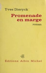 Yves Dieryck - Promenade en marge.