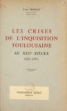 Yves Dossat - Les crises de l'Inquisition toulousaine au XIIIe siècle (1233-1273) - 1233-1273.