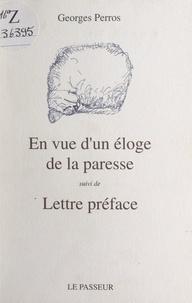 Yves Douet et Georges Perros - En vue d'un éloge de la paresse - Suivi de Lettre préface.