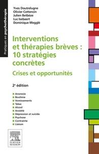 Yves Doutrelugne - Interventions et thérapies brèves : 10 stratégies concrètes - Crises et opportunités.