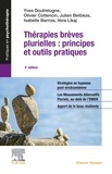 Yves Doutrelugne et Olivier Cottencin - Thérapies brèves plurielles - Principes et outils pratiques.