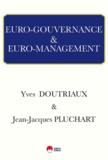 Yves Doutriaux et Jean-Jacques Pluchart - Euro-gouvernance et euro-management.