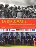 Yves Doutriaux et Maxime Lefebvre - La diplomatie - Les dessous des relations entre Etats.