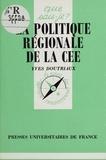 Yves Doutriaux - La politique régionale de la CEE.
