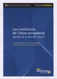 Yves Doutriaux et Christian Lequesne - Les institutions de l'Union européenne après la crise de l'euro.