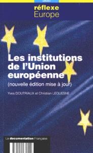 Yves Doutriaux - Les institutions de l'Union européenne.