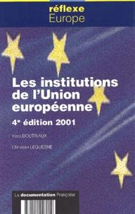 Yves Doutriaux et Christian Lequesne - Les institutions de l'Union européenne.