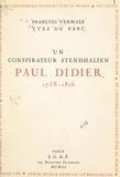 Yves Du parc et François Vermale - Un conspirateur stendhalien : Paul Didier, 1758-1816.