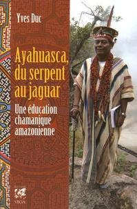 Ayahuasca, du serpent au jaguar - Une éducation chamanique amazonienne.pdf