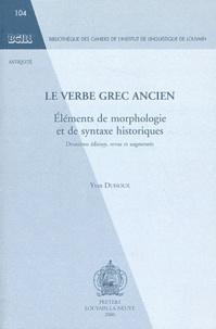 Yves Duhoux - Le verbe grec ancien - Eléments de morphologie et de syntaxe historiques.